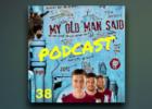 Episode 38 of The My Old Man Said Aston Villa Villa Underground podcast