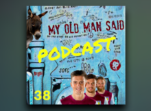 Episode 38 of The My Old Man Said Aston Villa Villa Underground podcast
