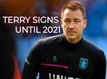 JOHN TERRY SIGNS VILLA 2021 CONTRACT